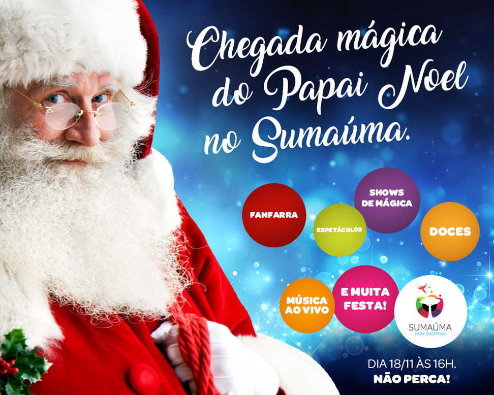 CHEGADA MÁGICA DO PAPAI NOEL NO SUMAÚMA